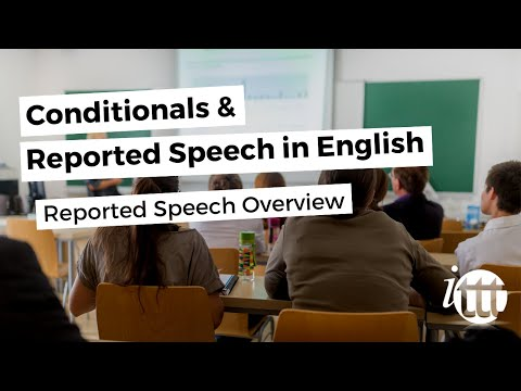Conditionals and Reported Speech - Reported Speech Overview