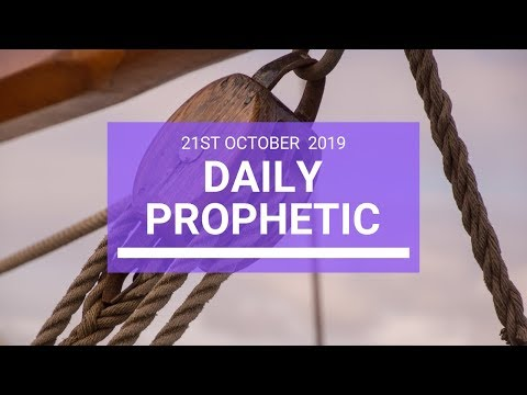 Daily Prophetic 21 October 2019 Word 3