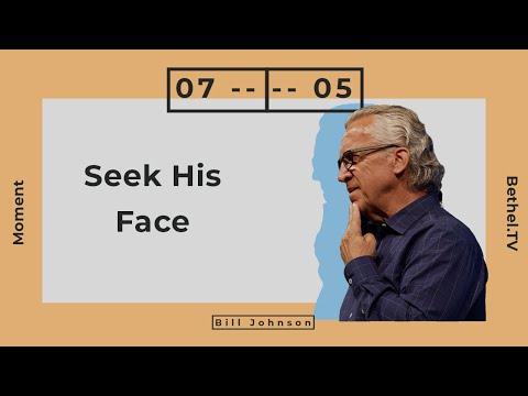 Seek His Face  Bill Johnson  Bethel Church