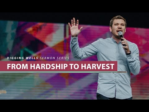 From Hardship to Harvest // Digging Wells (Part 3)