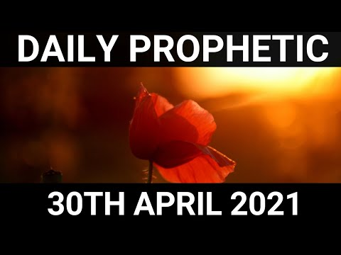 Daily Prophetic 30 April 2021 6 of 7