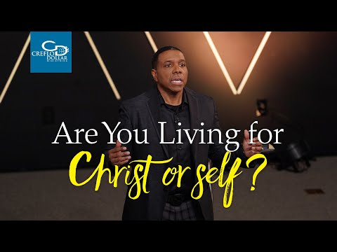 Are You Living For Christ or Self