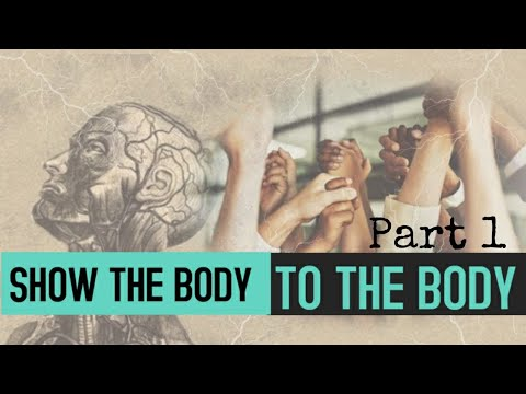 Show The Body To The Body part 1 - Janiel Campbell