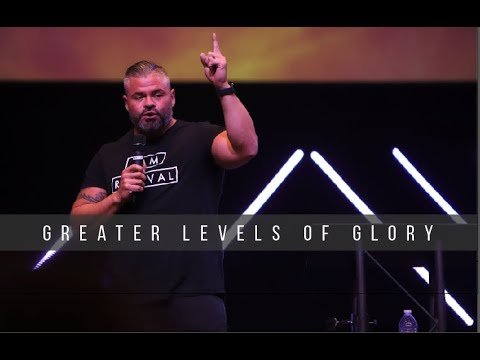 Greater Levels of Glory  Baptized in Glory  9.22.19