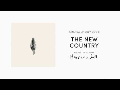 The New Country (Official Audio) - Amanda Lindsey Cook  House On A Hill