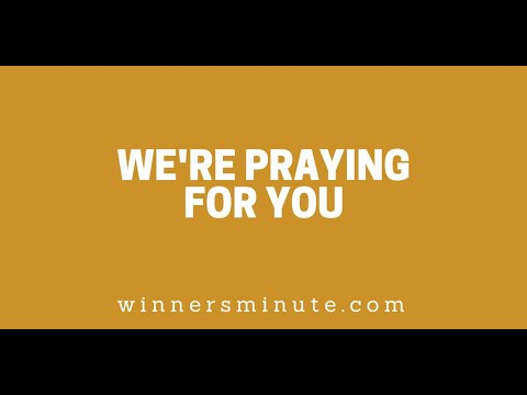 Were Praying for You! // The Winner's Minute With Mac Hammond