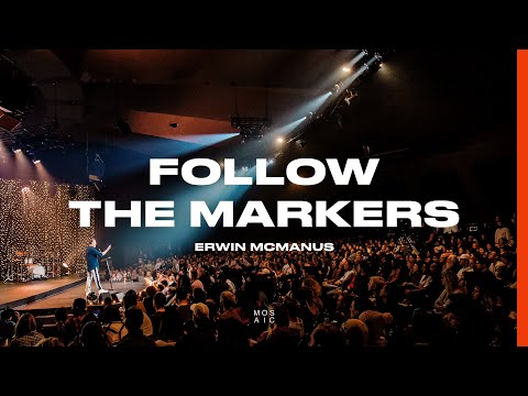 Follow the Markers  Erwin McManus