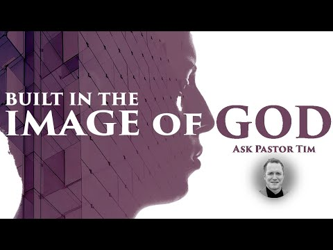 How Are We Created in the Image of God? - Ask Pastor Tim