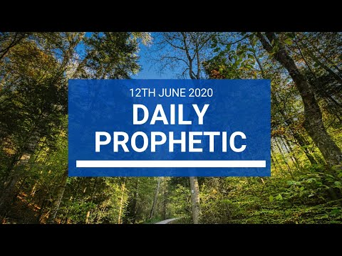 Daily Prophetic 12 June 2020 7 of 7