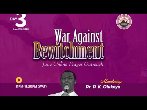 WAR AGAINST BEWITCHMENT MID MONTH PRAYER RAIN DAY3 MINISTERING: DR D.K. OLUKOYA (G.O MFM WORLD WIDE)