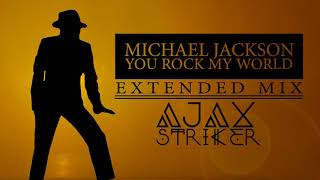 YOU ROCK MY WORLD [AJAX´S EXTENDED MIX]