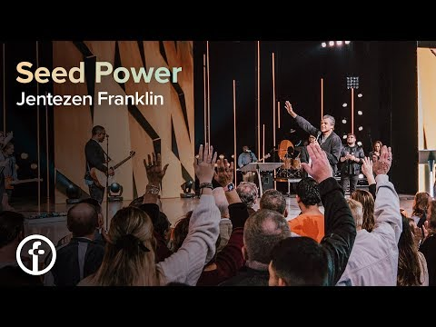 Seed Power  Pastor Jentezen Franklin