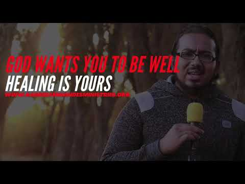GOD WANTS TO HEAL YOU, POWERFUL PRAYERS FOR HEALING BY EVANGELIST GABRIEL FERNANDES