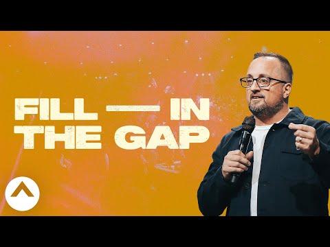 Fill In The Gap  Larry Brey  Elevation Church