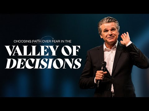 Choosing Faith Over Fear In The Valley Of Decisions  Pastor Jentezen Franklin