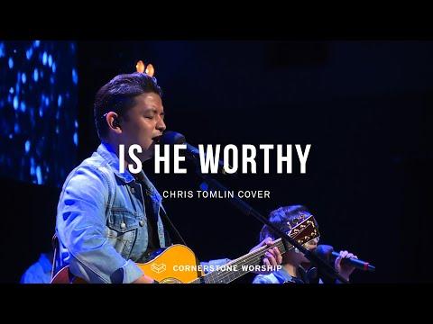 Is He Worthy (Chris Tomlin)- Bob Nathaniel  Cornerstone Worship