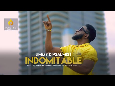 INDOMITABLE - JIMMY D PSALMIST (OFFICIAL VIDEO)