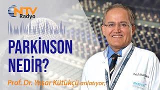 Prof. Dr. Yaşar Kütükçü - Parkinson - NTV Radyo