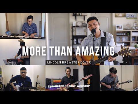 More Than Amazing (Lincoln Brewster)- Bob Nathaniel  Cornerstone Worship