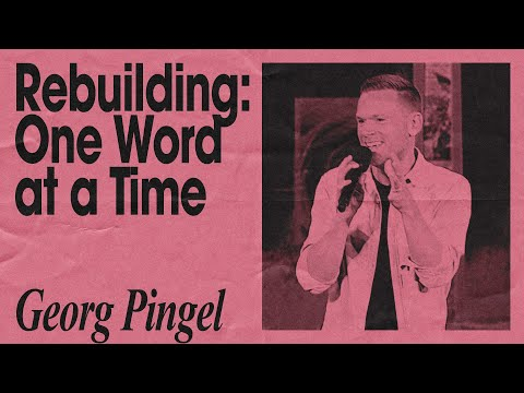 Rebuilding: One Word at a Time  Georg Pingel  Hillsong Church Online