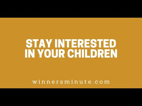 Stay Interested in Your Children // The Winner's Minute With Mac Hammond
