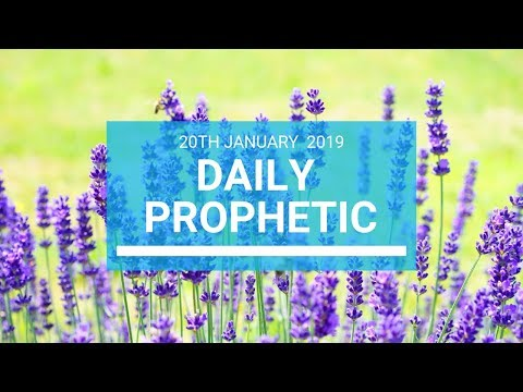Daily Prophetic 20 January 2019