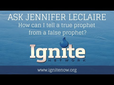 How Can I Tell a True Prophet From a False Prophet? Ask Jennifer LeClaire