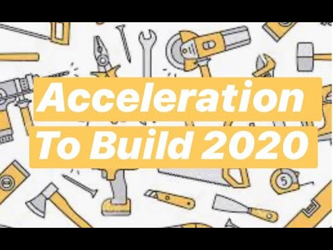 Acceleration to Build 2020