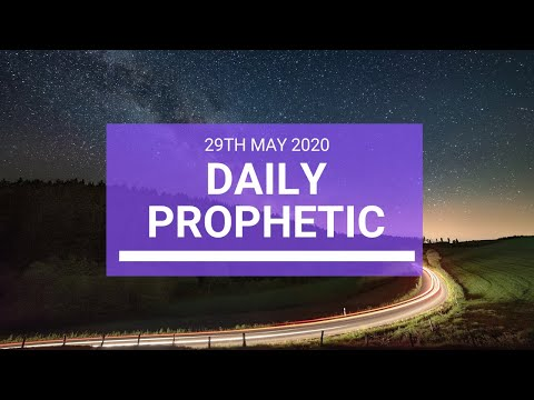 Daily Prophetic 29 May 2020 5 of 5