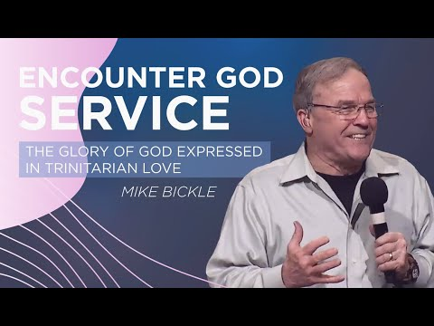The Glory of God Expressed in Trinitarian Love  Mike Bickle