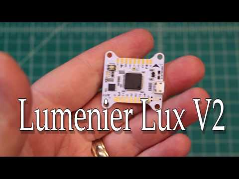 "Lumenier Lux V2 Flight Controller ""Mini Review"" - UCGqO79grPPEEyHGhEQQzYrw"