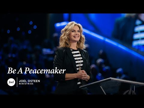 Victoria Osteen - Be A Peacemaker