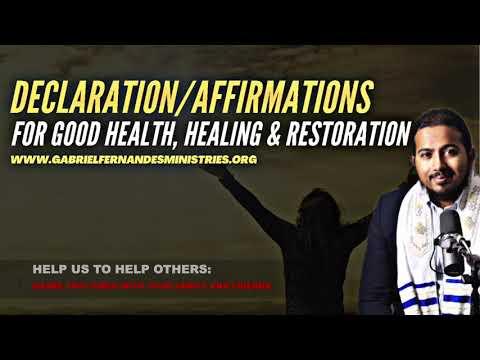 POWERFUL DECLARATIONS & AFFIRMATIONS FOR HEALING & GOOD HEALTH BY EVANGELIST GABRIEL FERNANDES