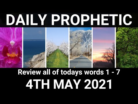 Daily Prophetic 4 May 2021 All Words