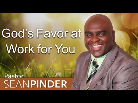 GOD'S FAVOR AT WORK FOR YOU - BIBLE PREACHING  PASTOR SEAN PINDER