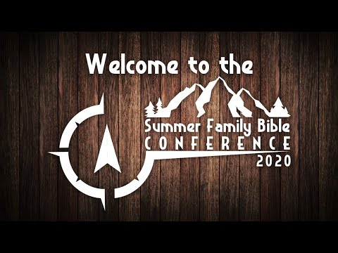 Summer Family Bible Conference 2020: Day 4, Evening Session