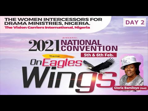 DAY 2  2021 VISION CARRIERS NATIONAL CONVENTION - ON EAGLES WINGS!