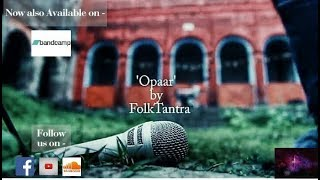 Opaar by FolkTantra - diptendu.roy , Alternative