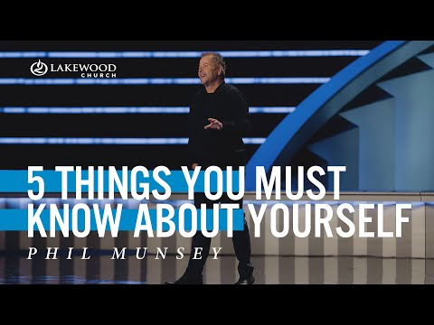 5 Things You Must Know About Yourself  Pastor Phil Munsey