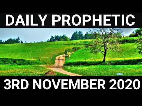 Daily Prophetic 3 November 2020 5 of 12 Subscribe for Daily Prophetic Words