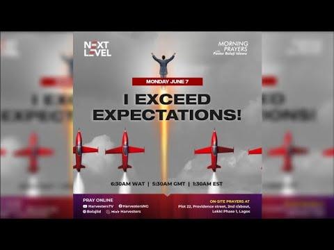 Next Level Prayers  I Exceed Expectations  Pst Bolaji Idowu  7th June 2021