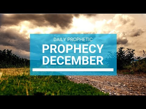 Prophecy for December 2019