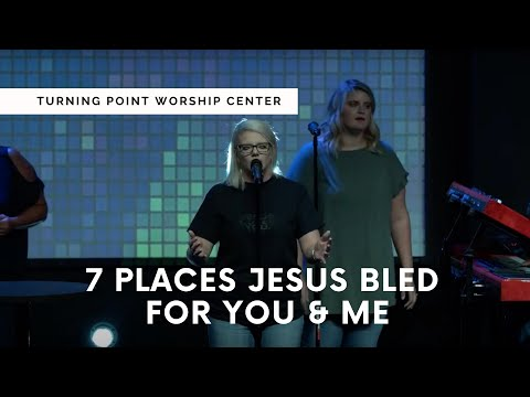 7 Places Jesus Bled For You & Me :: Turning Point Online