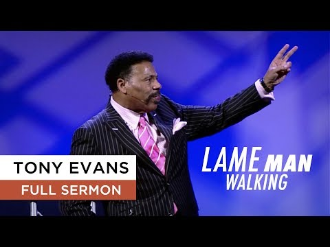 Lame Man Walking  Tony Evans Sermon