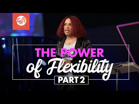 The Power of Flexibility Pt. 2  - Wednesday Morning Service