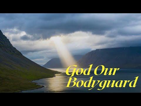 God Our Bodyguard
