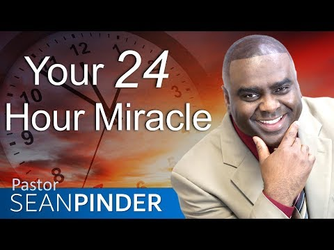YOUR 24 HOUR MIRACLE - BIBLE PREACHING  PASTOR SEAN PINDER