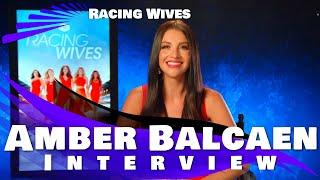 RACING WIVES - AMBER BALCAEN INTERVIEW