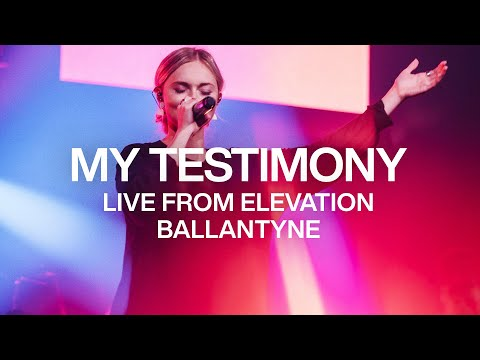 My Testimony  Live from Elevation Ballantyne  Elevation Worship
