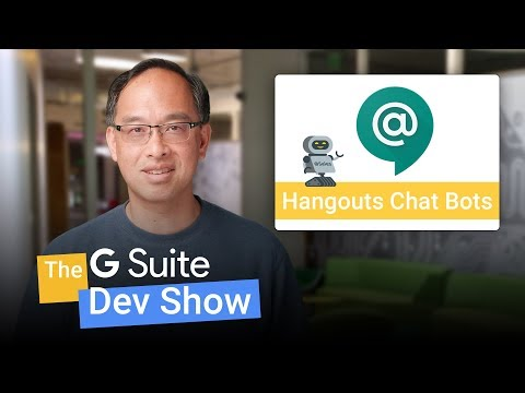 The bots are coming! Developing bots for Hangouts Chat (The G Suite Dev Show) - UC_x5XG1OV2P6uZZ5FSM9Ttw